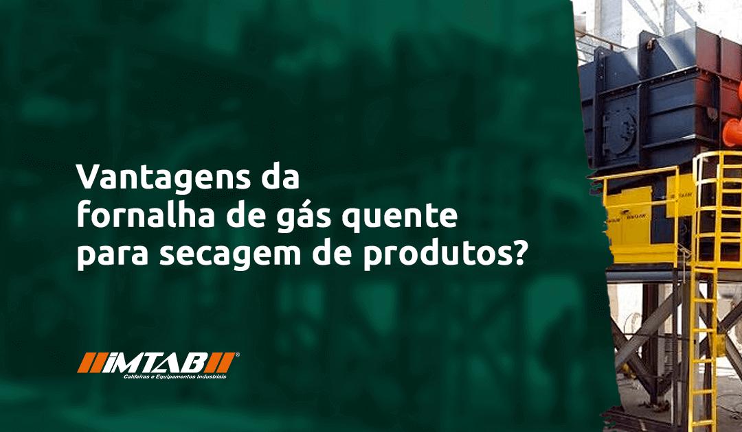 Fornalha de gás quente: vantagens para secagem de produtos agrícolas